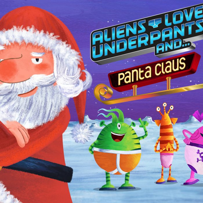 Aliens Love Underpants And…Panta Claus – Tiger Aspects + Sky Kids