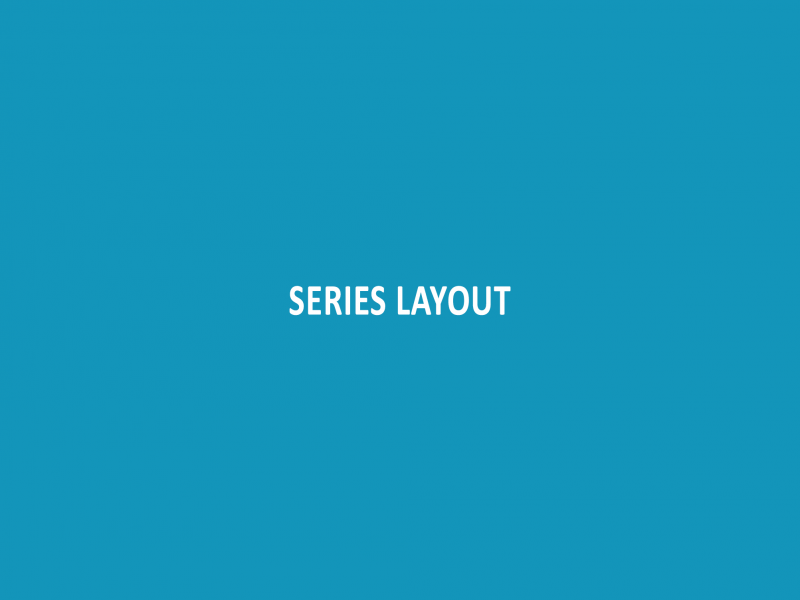 Series Layout